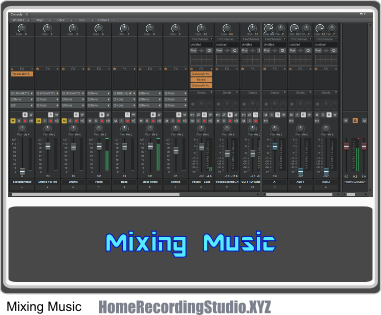 Mixing Music and 5 Tools for Music Mixing in A Home Recording Studio