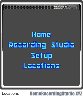 Home Recording Studio Setup Locations and Recommendation